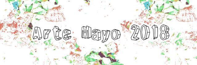 Arte: Artistas mes de Mayo2018